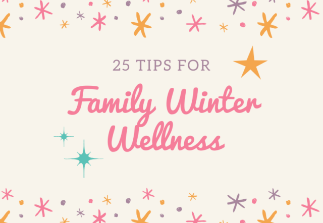 25 Tips for Family Winter Wellness